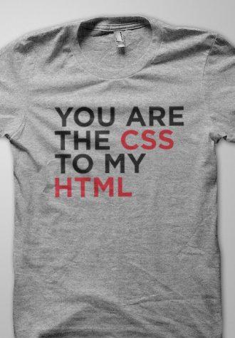 šedé triko You are the CSS to my HTML